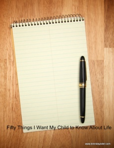 fifty things I want to my child to know about life.
